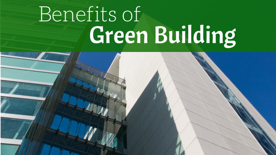 green building benefits Green building benefits like energy efficiency, air quality, daylighting along with well designed interior space planning with materials and installation procedures that support good stewardship of green building practices are at the forefront of all green building plans.
